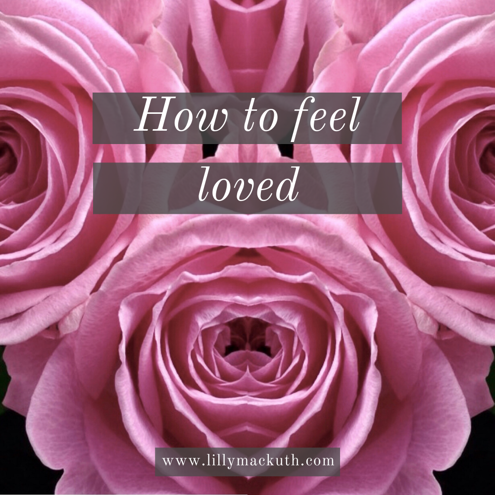Lilly Mackuth How to feel loved Blog Post