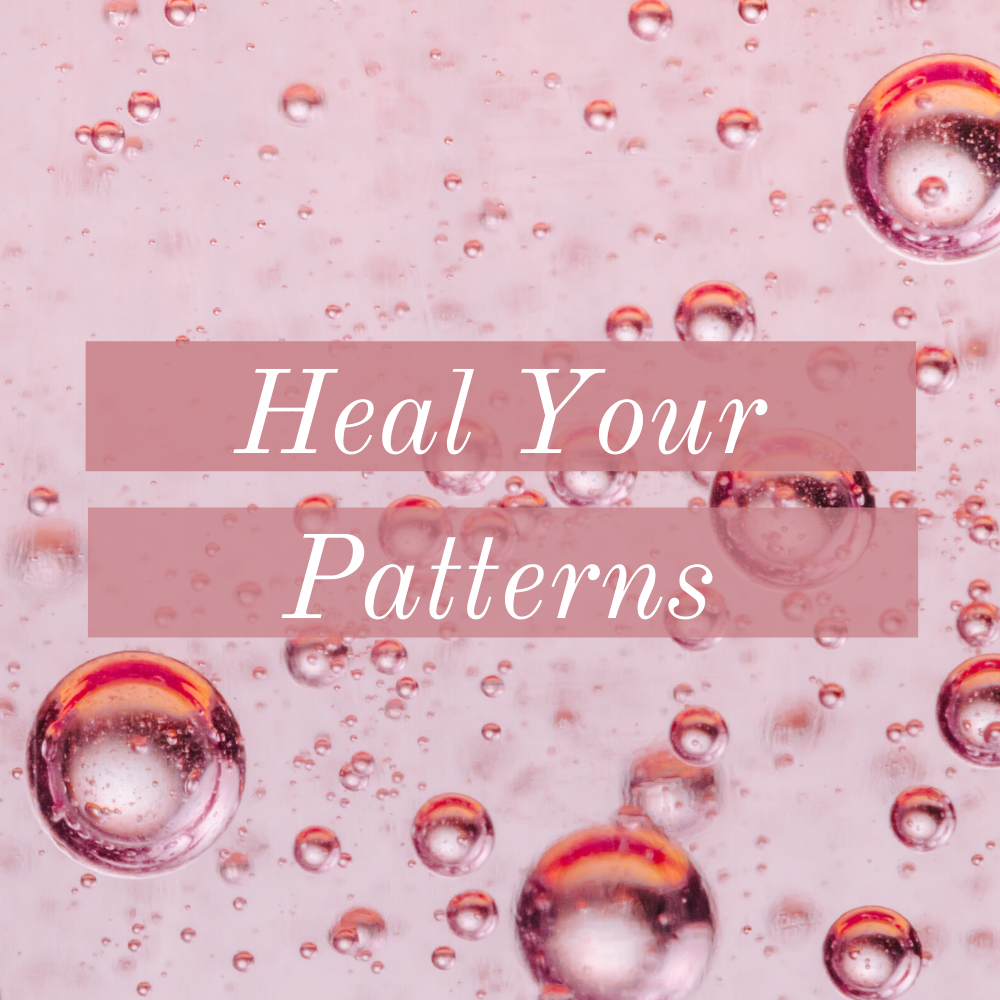 Heal Your Patterns
